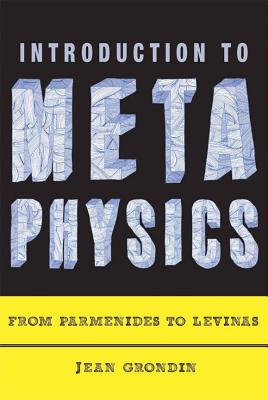 Introduction to Metaphysics By Grondin, Jean
