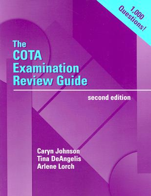 The Cota Examination Review Guide By Johnson, Caryn/ Deangelis, Tina/ Lorch, Arlene